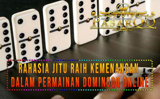 Rahasia Jitu Raih Kemenangan Dalam Permainan Situs DominoQQ Online